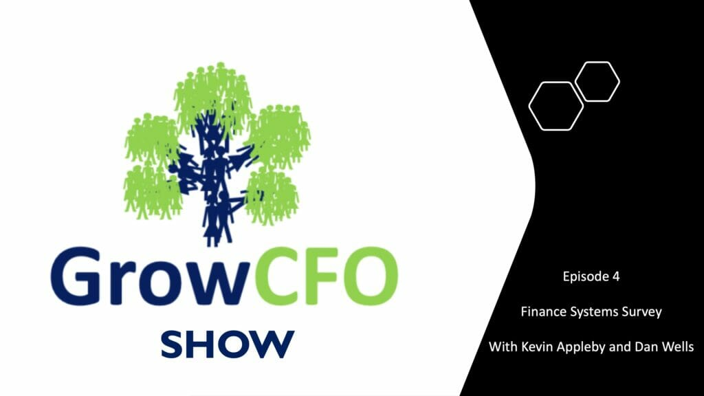 Dan Wells and Kevin Appleby discuss the finance systems survey on the GrowCFO Show