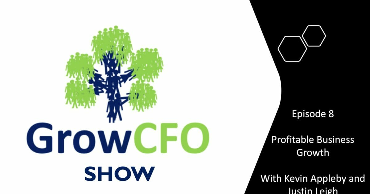 Profitable Business Growth with Justin Leigh on the GrowCFO Show