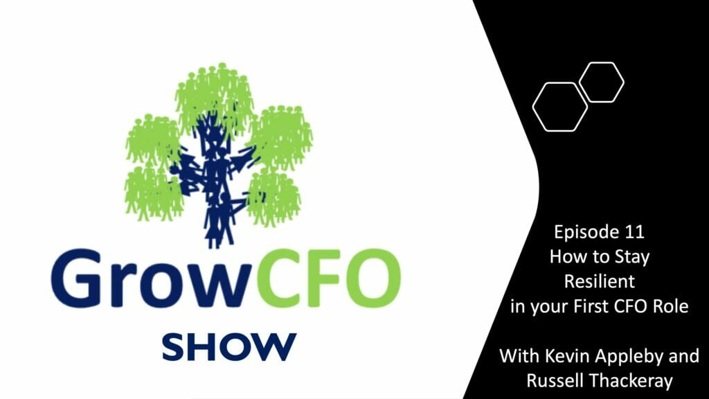 How to Stay Resilient in your First CFO Role with Kevin Appleby and Russell Thackeray on the GrowCFO Show