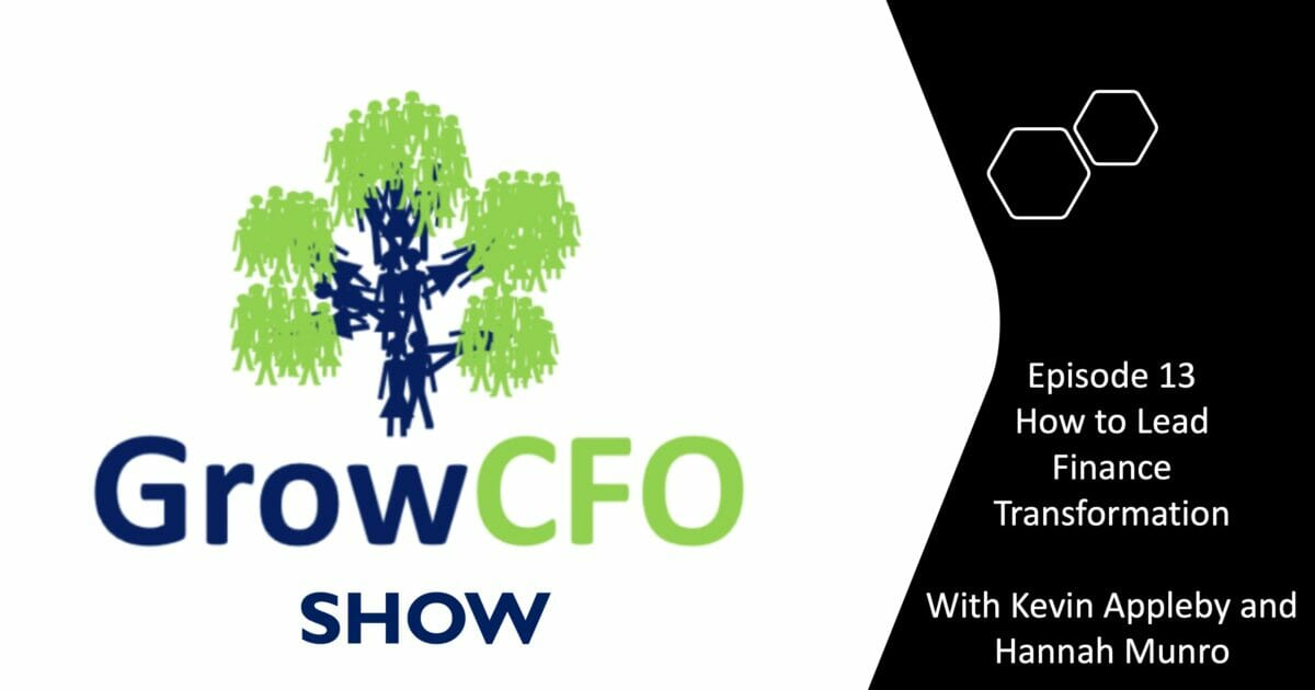 How to lead finance transformation with Hannah Munro and Kevin Appleby on the GrowCFO Show