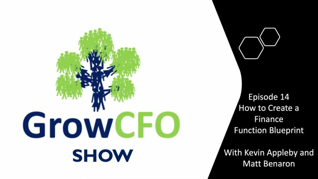 how to create a finance function blueprint with Kevin aopleby and matt benison on the growcfo show