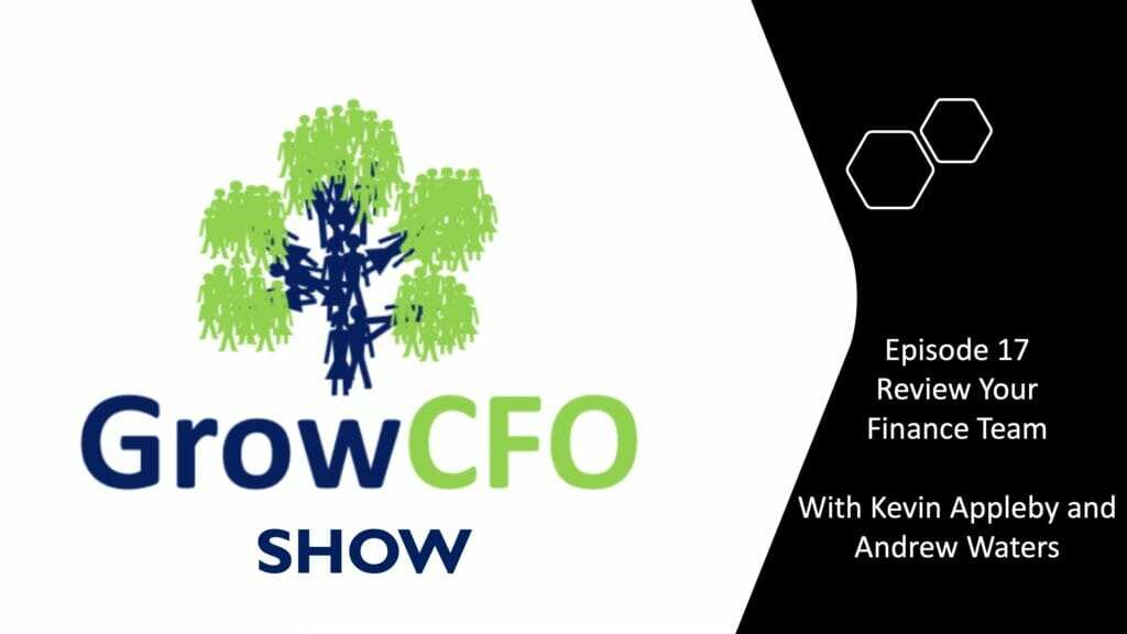 Review your finance team with Kevin Appleby and Andrew Waters on the GrowCFO Show