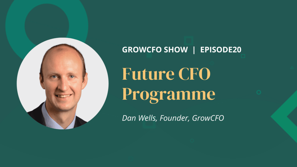 Future CFO Programme with Dan Wells and Kevin Appleby on the GrowCFO Show