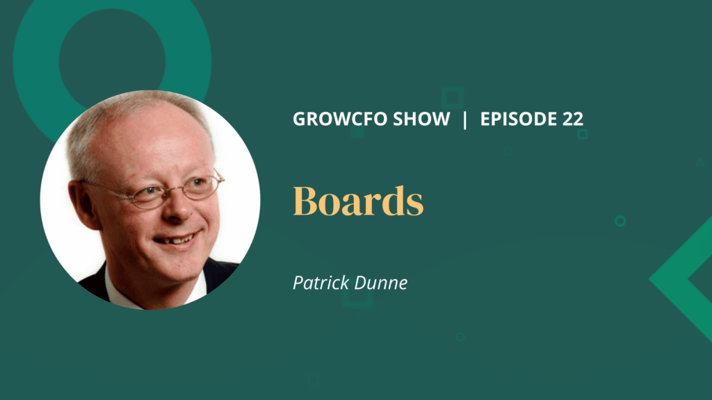 Boards with Patrick Dunne on the GrowCFO Show