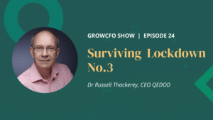 Surviving Lockdown 3 with Russell Thackeray and Kevin Appleby on the GrowCFO Show
