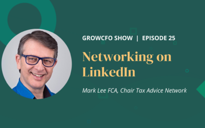 #25 Networking on LinkedIn with Mark Lee