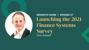 Launching the finance systems survey with Chris Tredwell on the GrowCFO Show