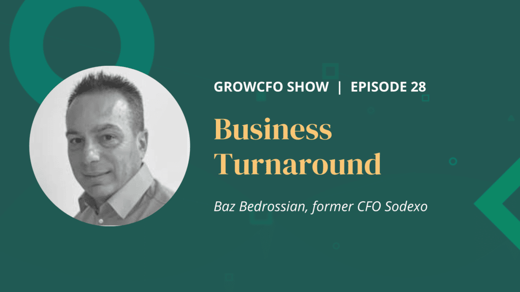 Business Turnaround with Baz Bedrossian and Kevin Appleby on The GrowCFO Show