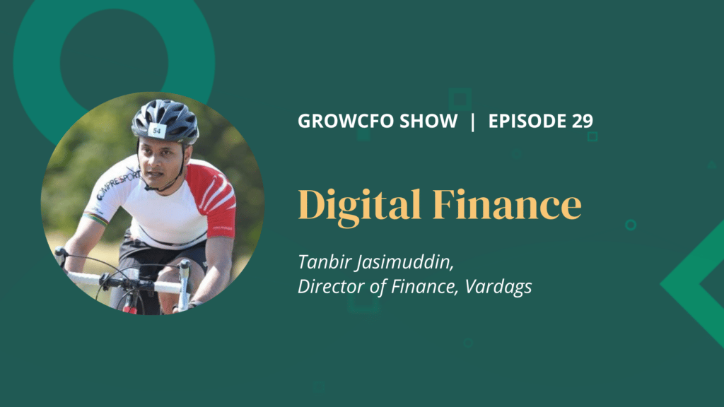 Digital Finance with Tanbir Jasimuddin on the GrowCFO Show with Kevin Appleby
