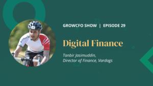 Digital Finance with Tanbir Jasimuddin on the GrowCFO Show with Kevin Appleby