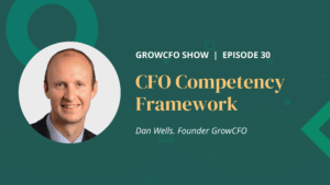 CFO Competency Framework with Dan Wells on the GrowCFO Show with Kevin Appleby