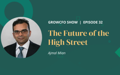 #32 The Future of the High Street with Ajmal Mian