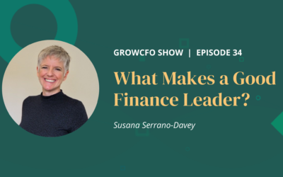 #34 What Makes a Good Finance Leader? With Susana Serrano-Davey