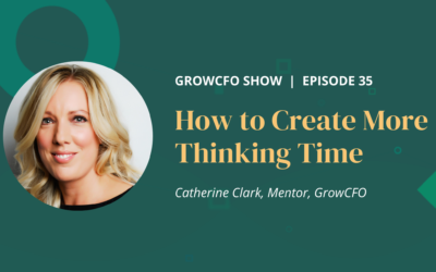 #35 How to Create More Thinking Time with Catherine Clark