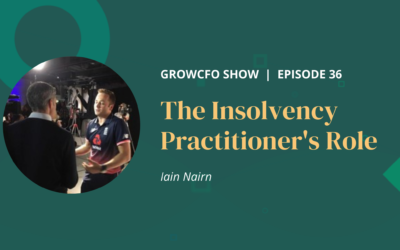 #36 What Does an Insolvency Practitioner do? With Iain Nairn