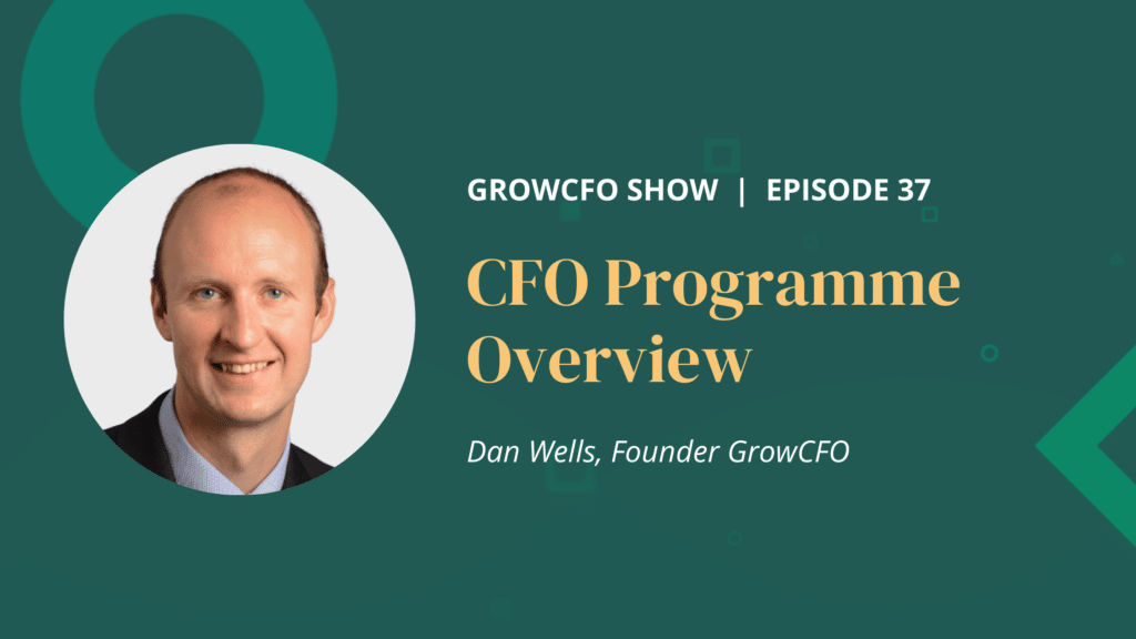 Dan Wells talks to Kevin Appleby about the CFO Programme on the GrowCFO Show