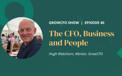 The CFO, Business and People with Hugh Watchorn