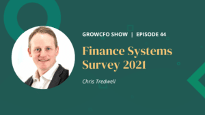 Kevin Appleby is joined by Chris Tredwell to discuss this year's GrowCFO finance systems survey and how the results will adapt lessons.