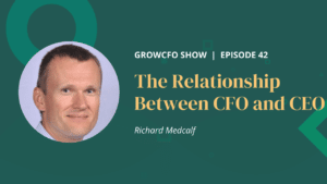 Kevin Appleby and Richard Medcalf founder and CEO of Xquadrant discuss the relationship between CFO and CEO on the GrowCFO Show