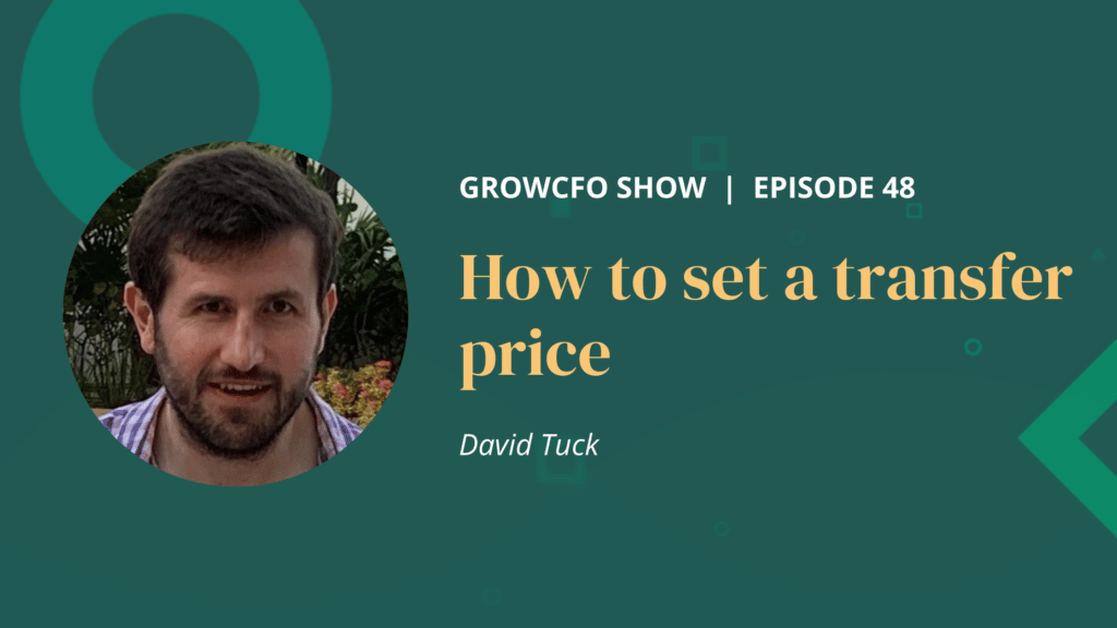 Kevin Appleby is joined by consultant, David Tuck, to explore how to set a transfer price. He also looks at transfer pricing advice.