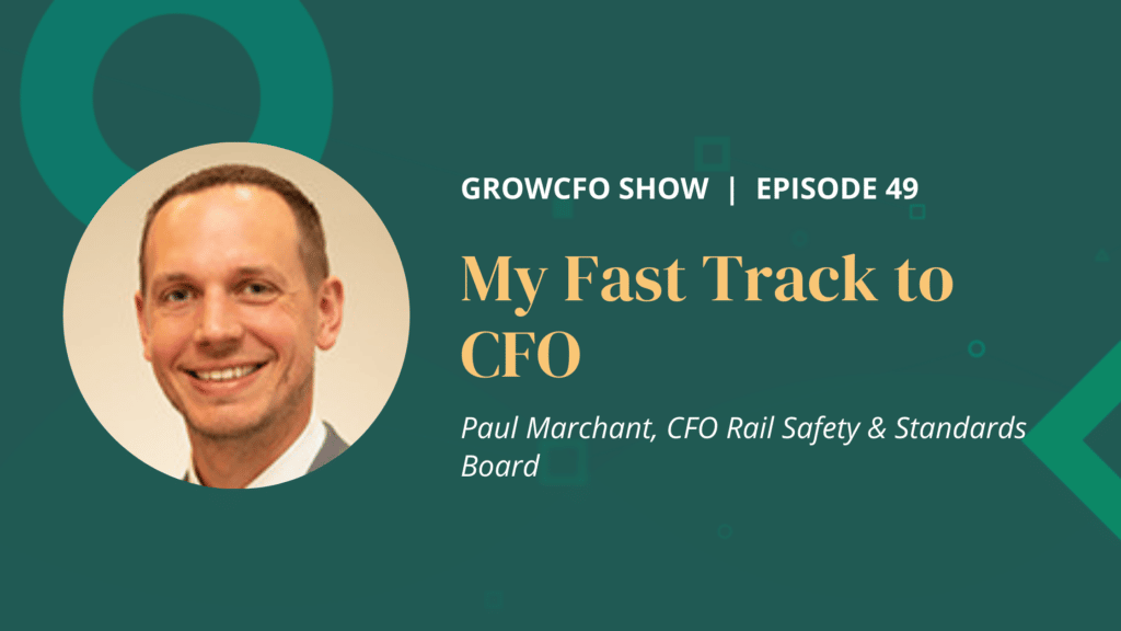 Kevin Appleby is joined by Paul Marchant to discuss his fast track to CFO at the Rail Safety & Standards Board.